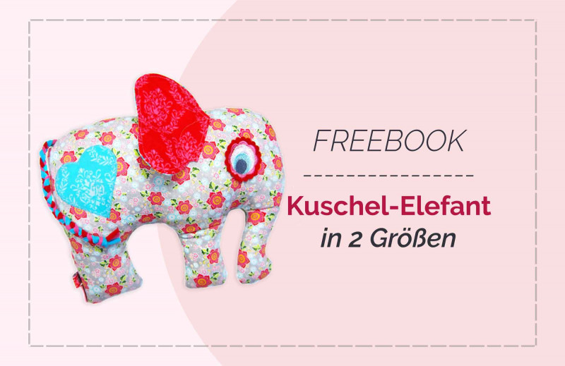 Gratis Schnittmuster Elefant Kuscheltier DIY aus Stoff selber nähen